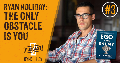 The Only Obstacle Is You | OYNB Podcast 003