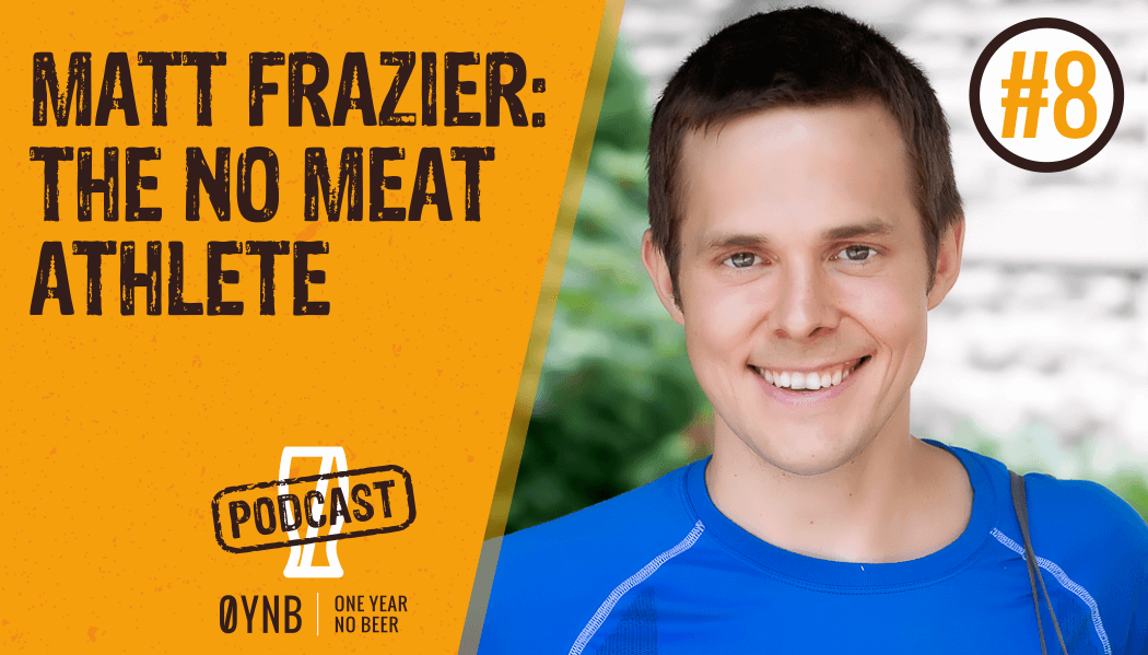 The No Meat Athlete | OYNB Podcast 008