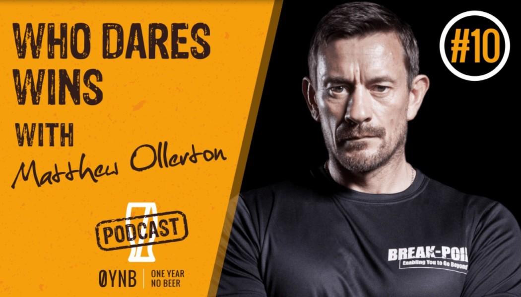 Who Dares Wins | OYNB Podcast 010