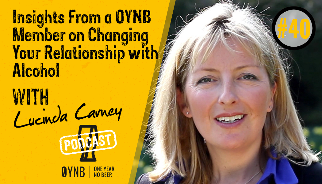 Insights From a OYNB Member on Changing Your Relationship With Alcohol | OYNB Podcast 040