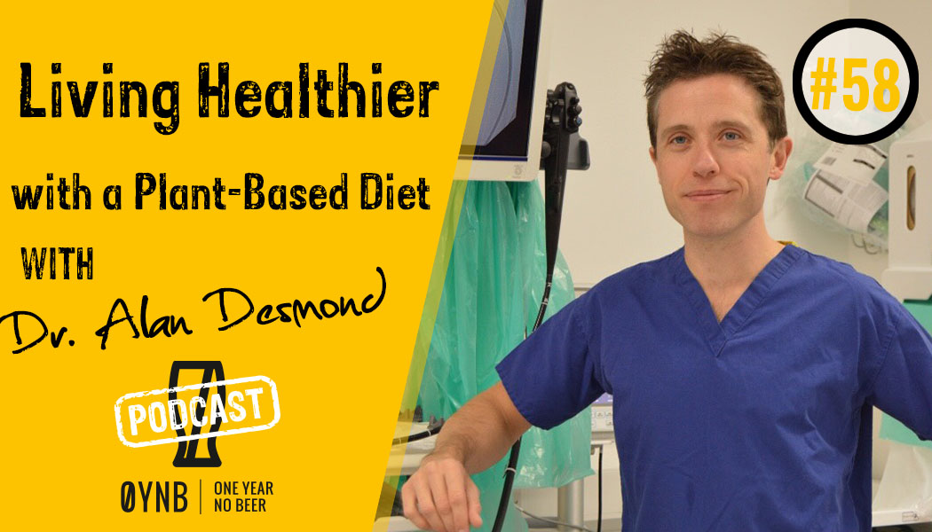 Living Healthier with a Plant-Based Diet | OYNB Podcast 058
