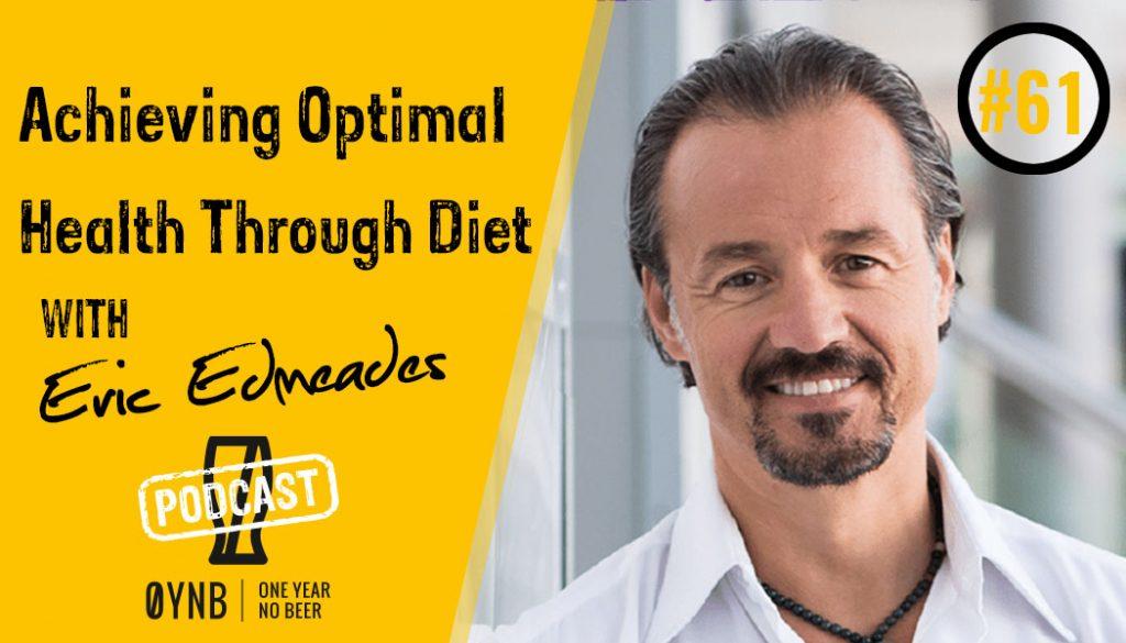 Achieving Optimal Health Through Diet | OYNB Podcast 061
