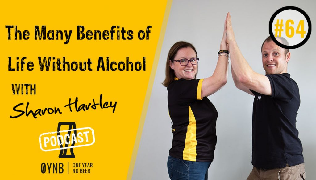 The Many Benefits of Life Without Alcohol | OYNB Podcast 064