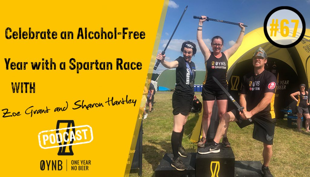 Celebrate an Alcohol-Free Year with a Spartan Race | OYNB Podcast 067