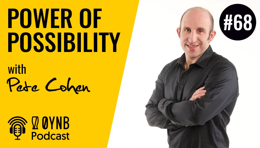 Power of Possibility | OYNB Podcast 068
