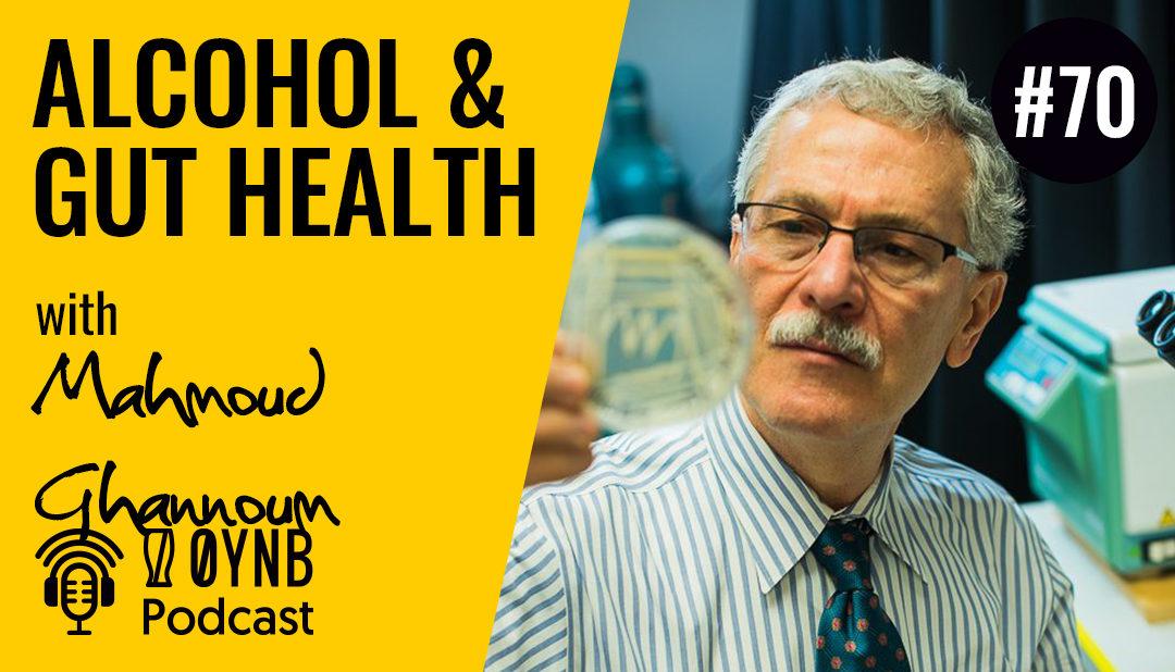 Alcohol & Gut Health | OYNB Podcast 070
