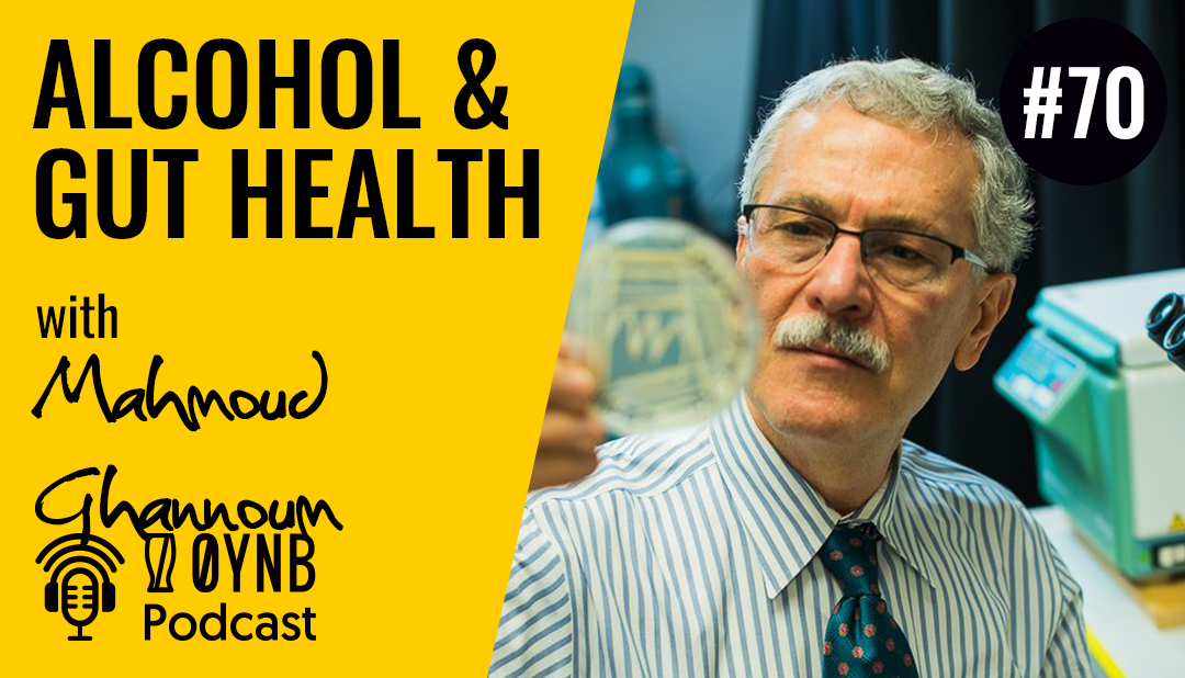 Alcohol & Gut Health | OYNB Podcast 070