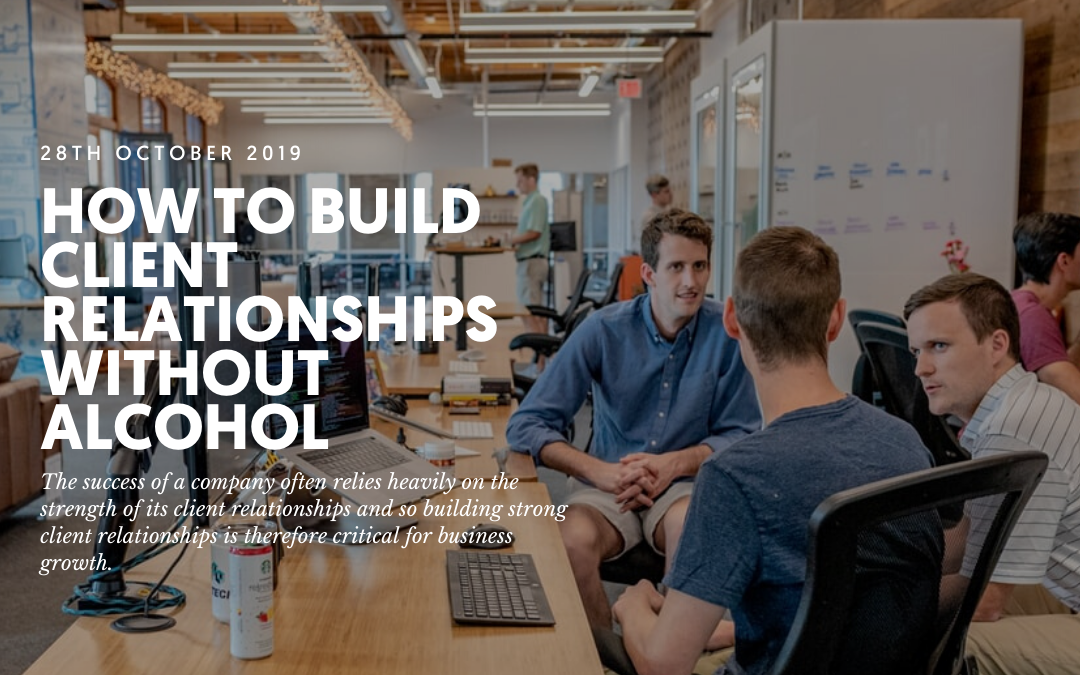 How to build client relationships without alcohol