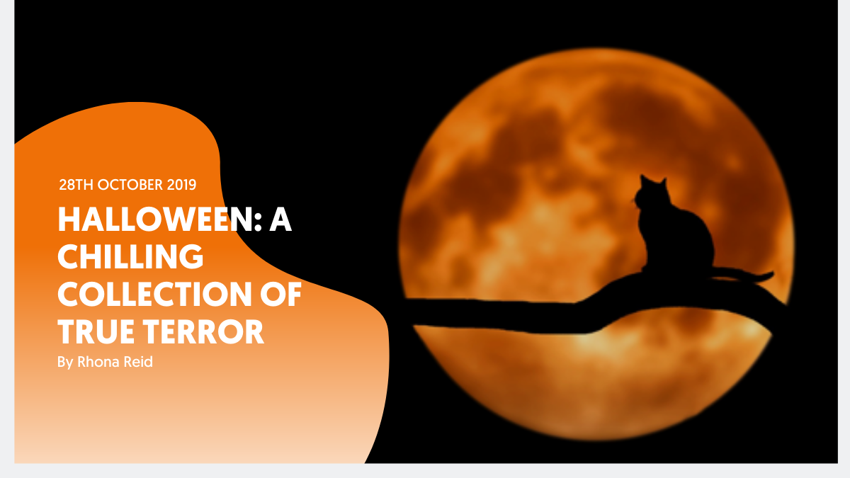 Halloween: a chilling collection of true terror – by Rhona Reid