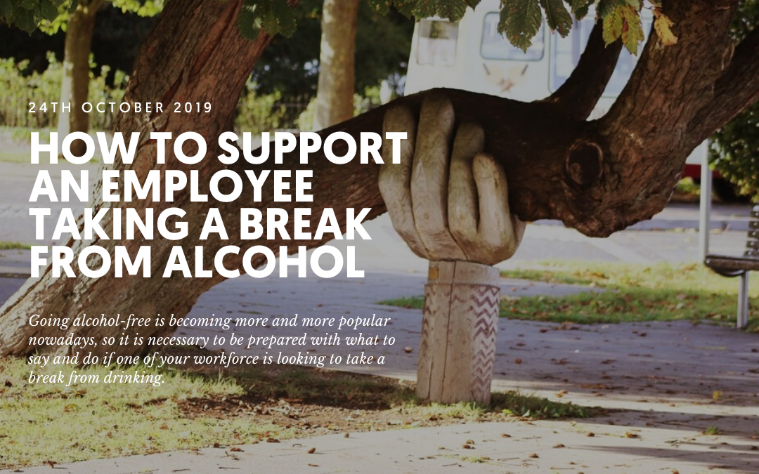 How to support an employee taking a break from alcohol