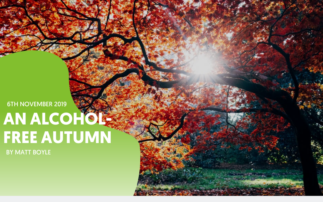 An Alcohol-free Autumn – by Matt Boyle