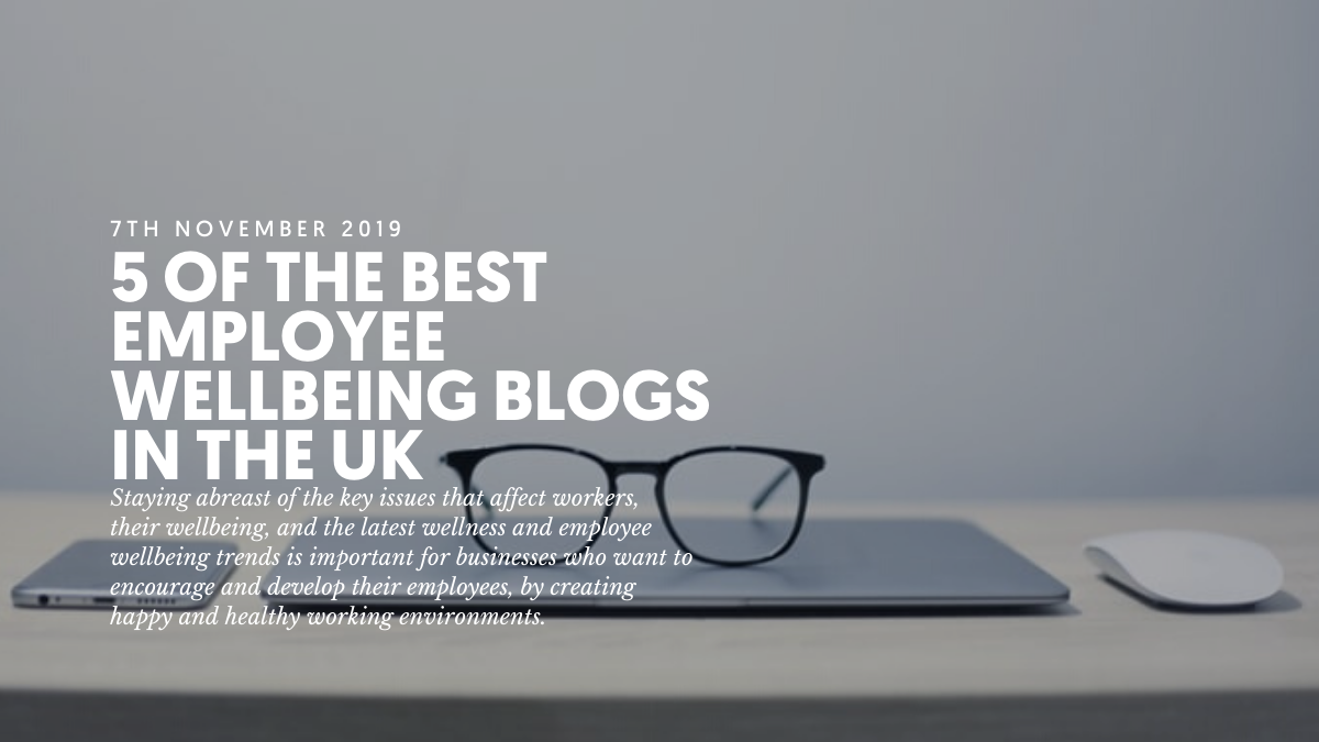 5 of the best employee wellbeing blogs in the UK
