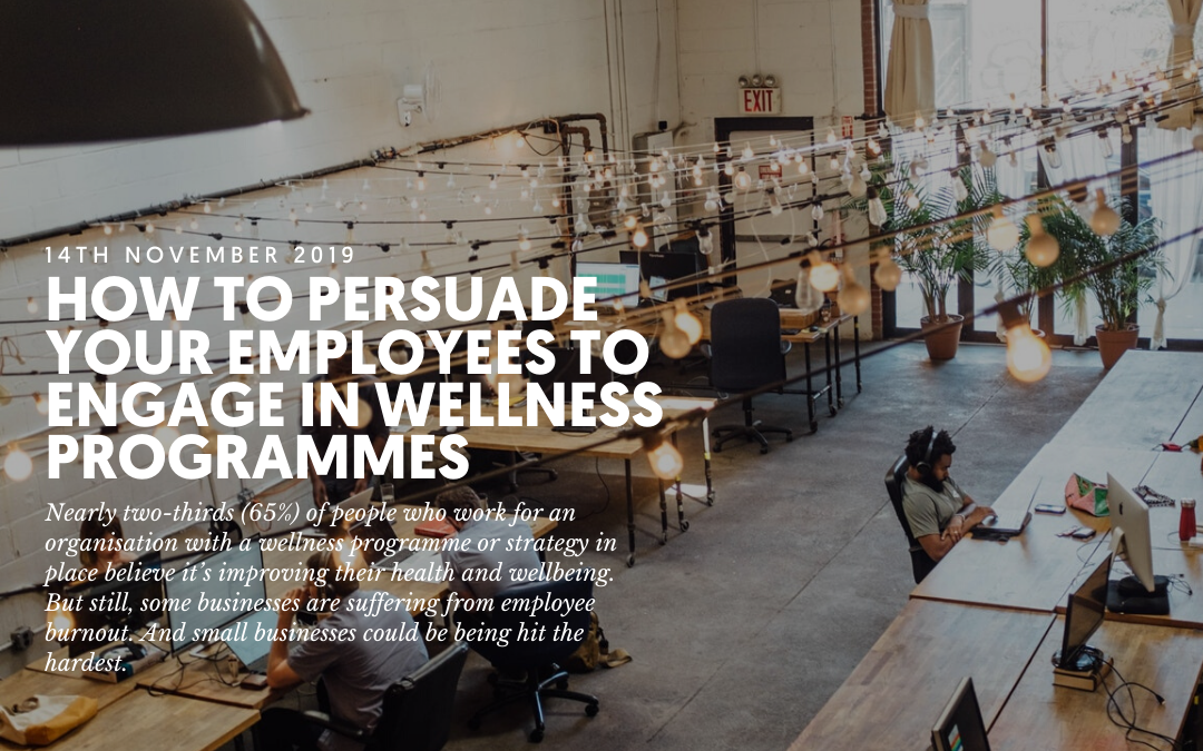 How to persuade your employees to engage in wellness programmes