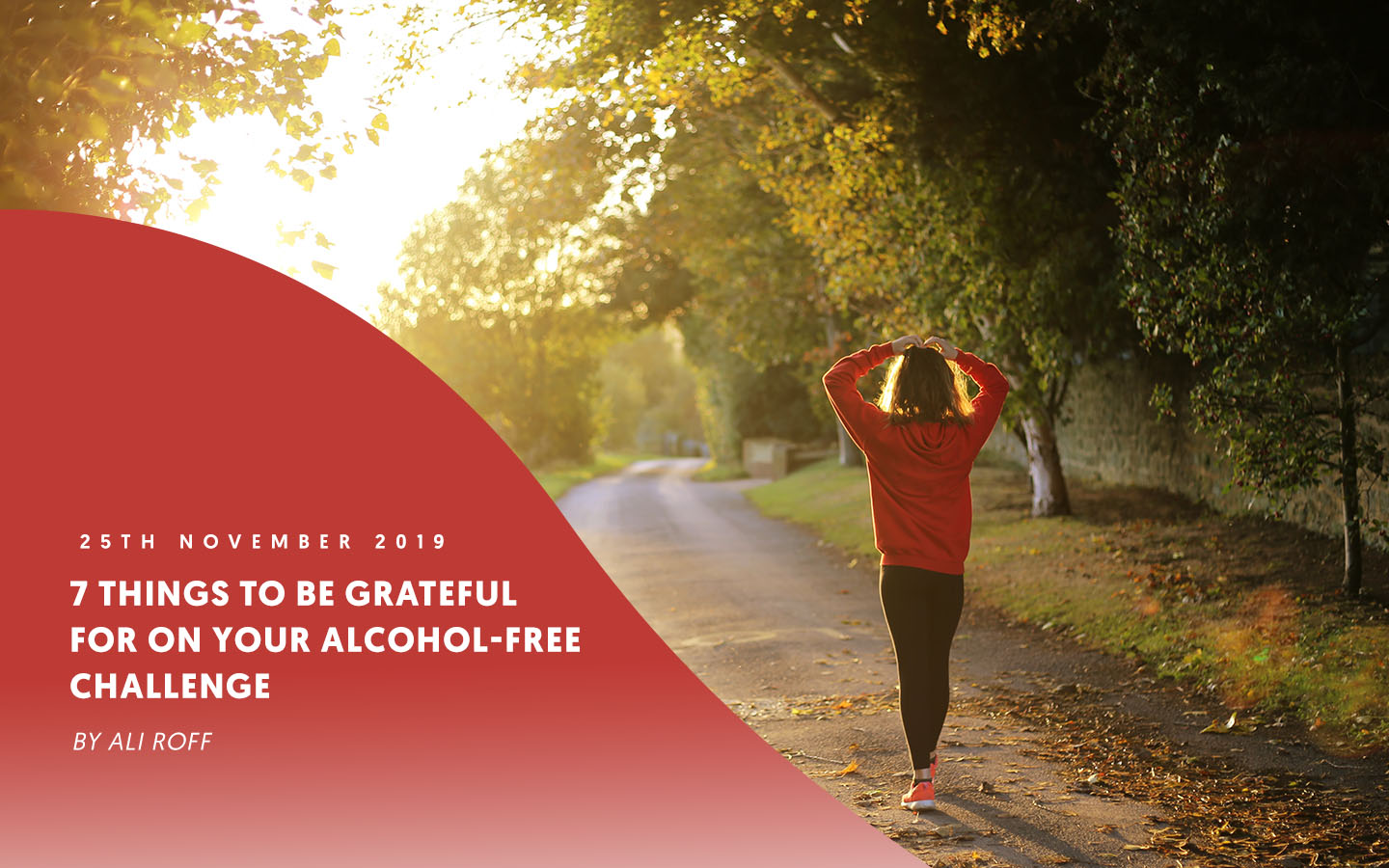 7 things to be grateful for on your Alcohol-Free Challenge – by Ali Roff