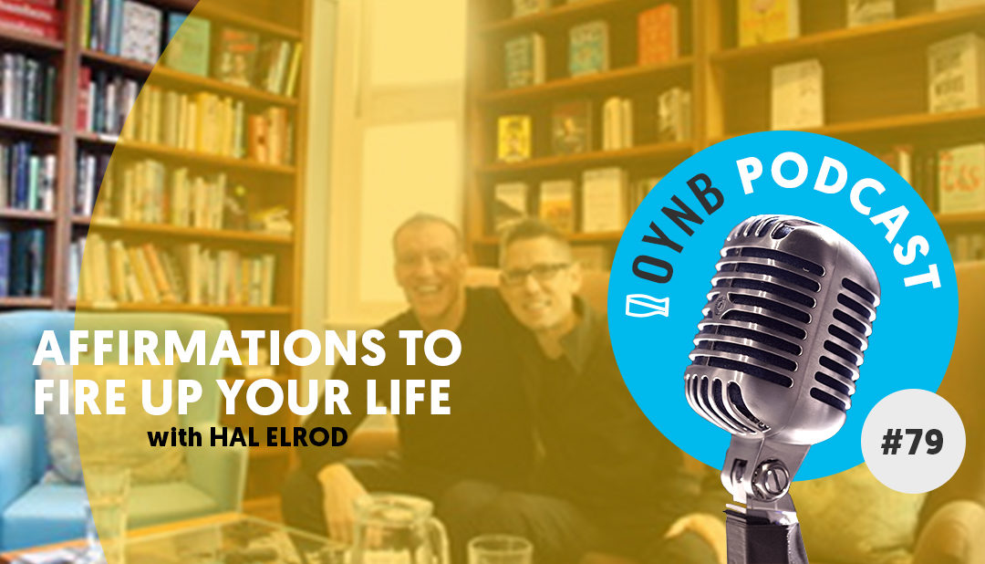 Affirmations To Fire Up Your Life: Hal Elrod | OYNB 079