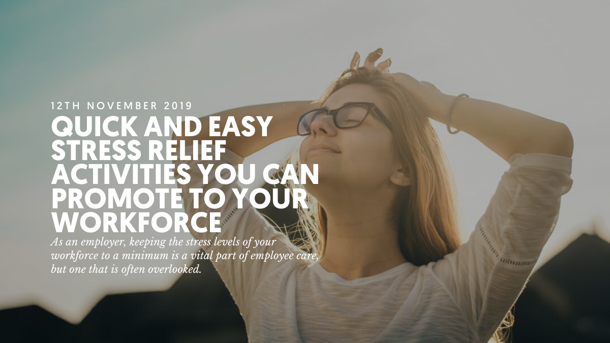 Quick and easy stress relief activities you can promote to your workforce