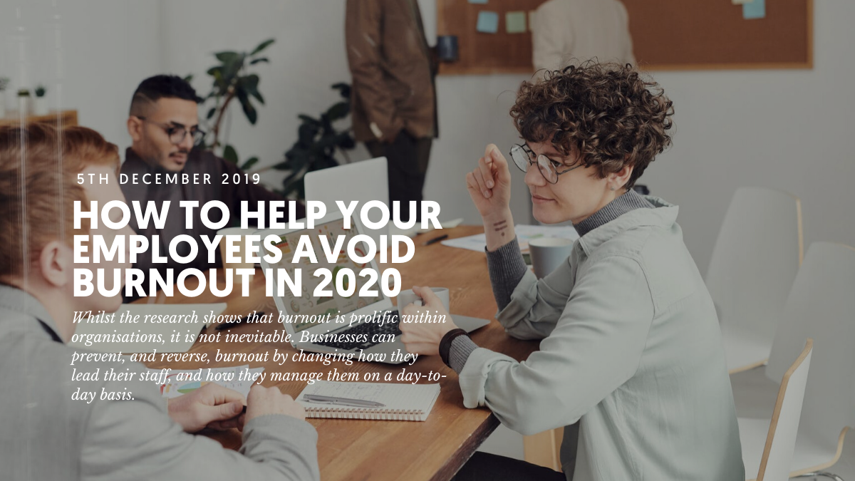 How to help your employees avoid burnout in 2020
