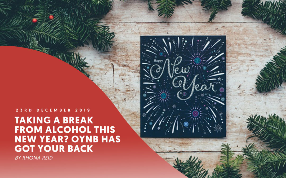 Taking a break from alcohol this New Year? OYNB has got your back