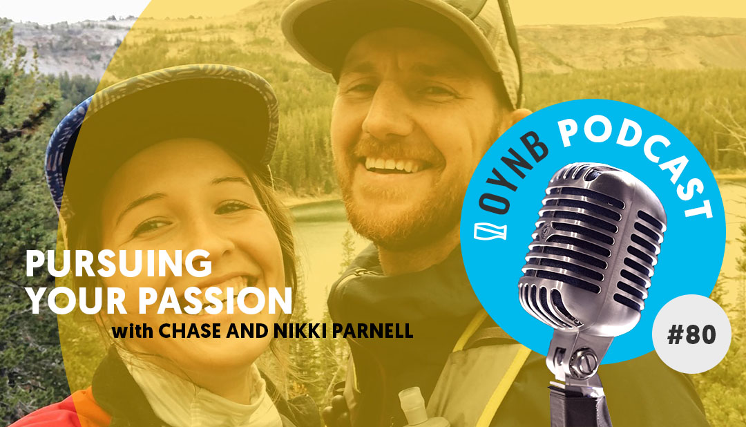 Pursuing Your Passion: Chase and Nikki Parnell  | OYNB 080