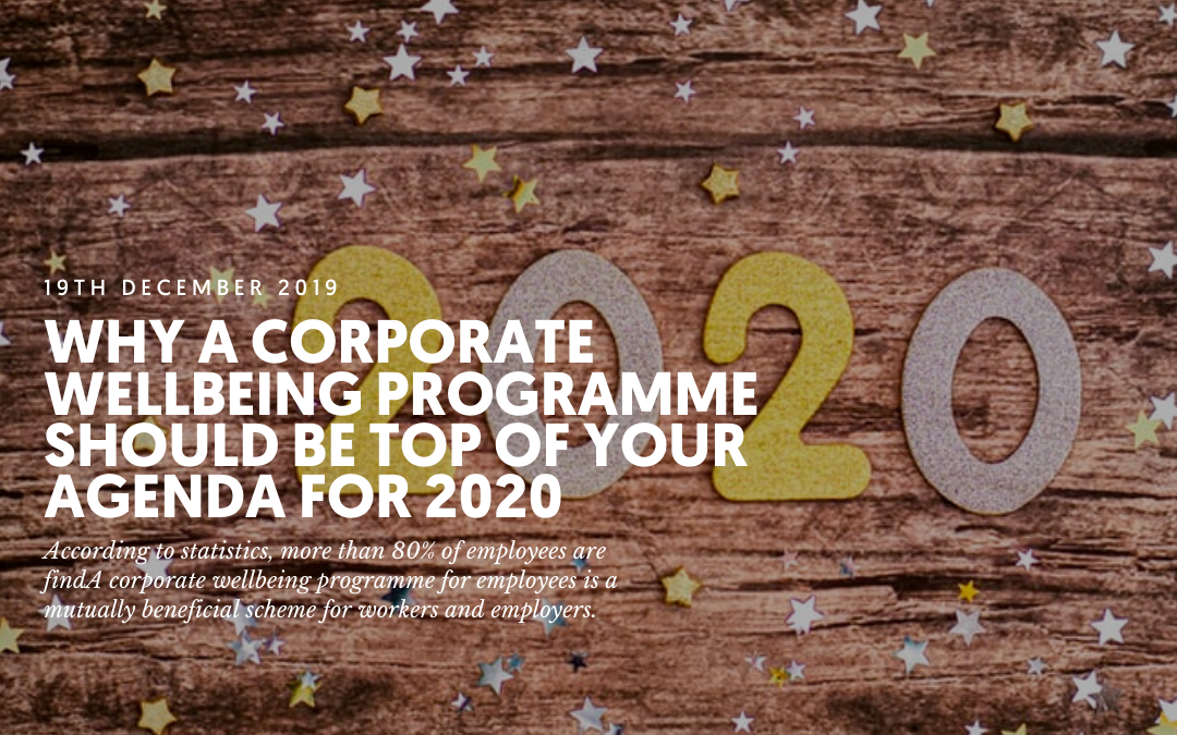 Why a corporate wellbeing programme should be top of your agenda for 2020