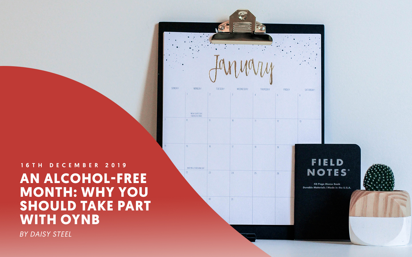 An alcohol-free month: Why you should take part with OYNB – by Daisy Steel