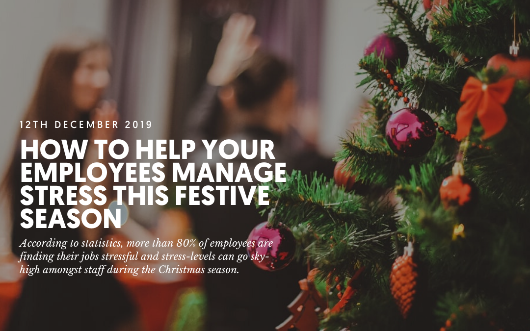 How to help your employees manage stress this festive season