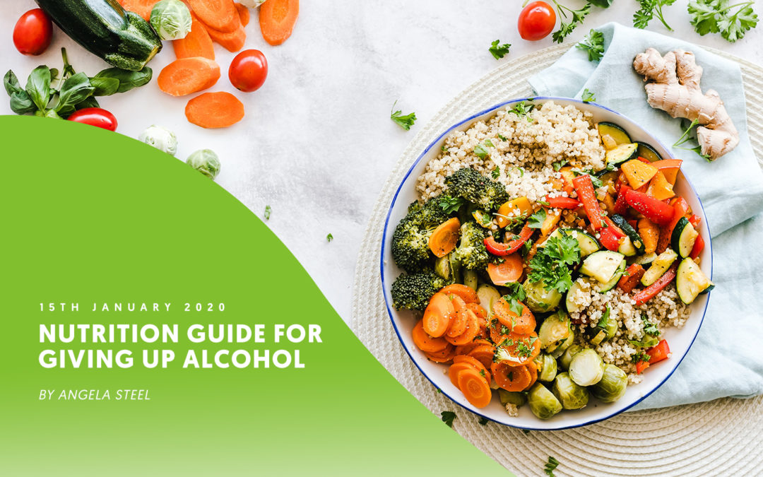 Nutrition guide for giving up alcohol – by Angela Steel
