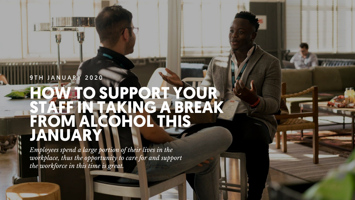 How to support your staff in taking a break from alcohol this January