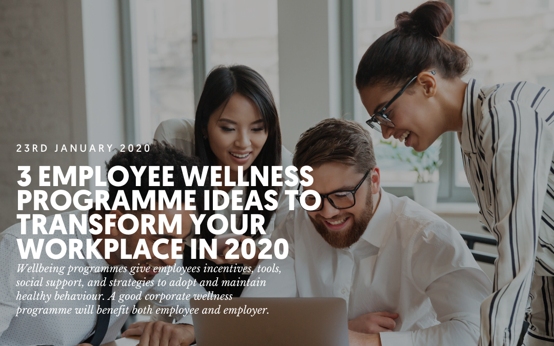 3 employee wellness programme ideas to transform your workplace in 2020