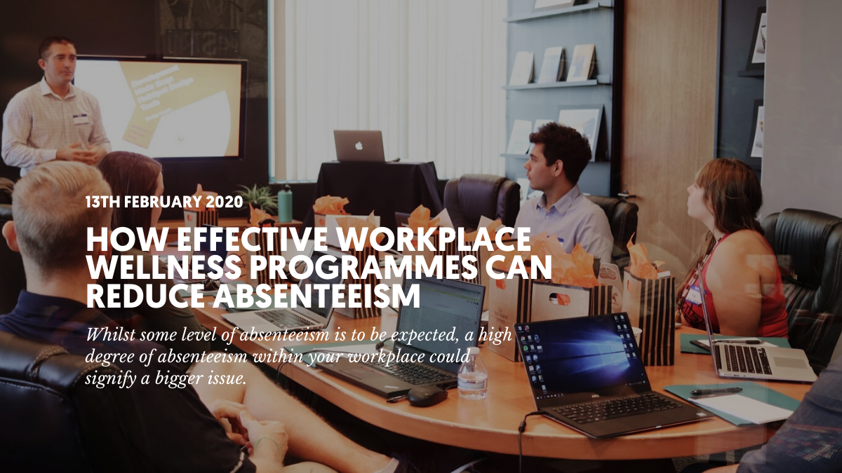 How effective workplace wellness programmes can reduce absenteeism