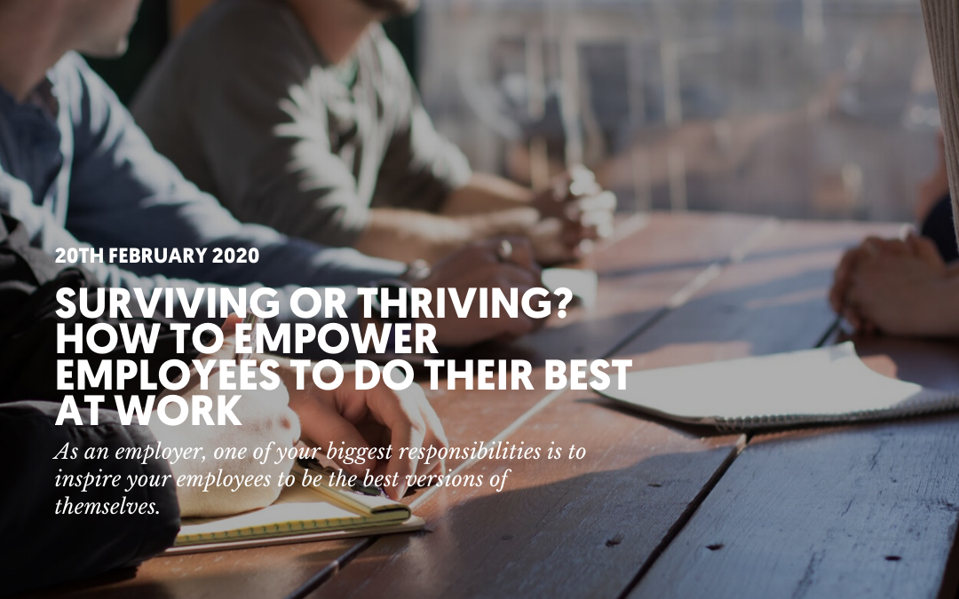 Surviving or thriving? How to empower employees to do their best at work