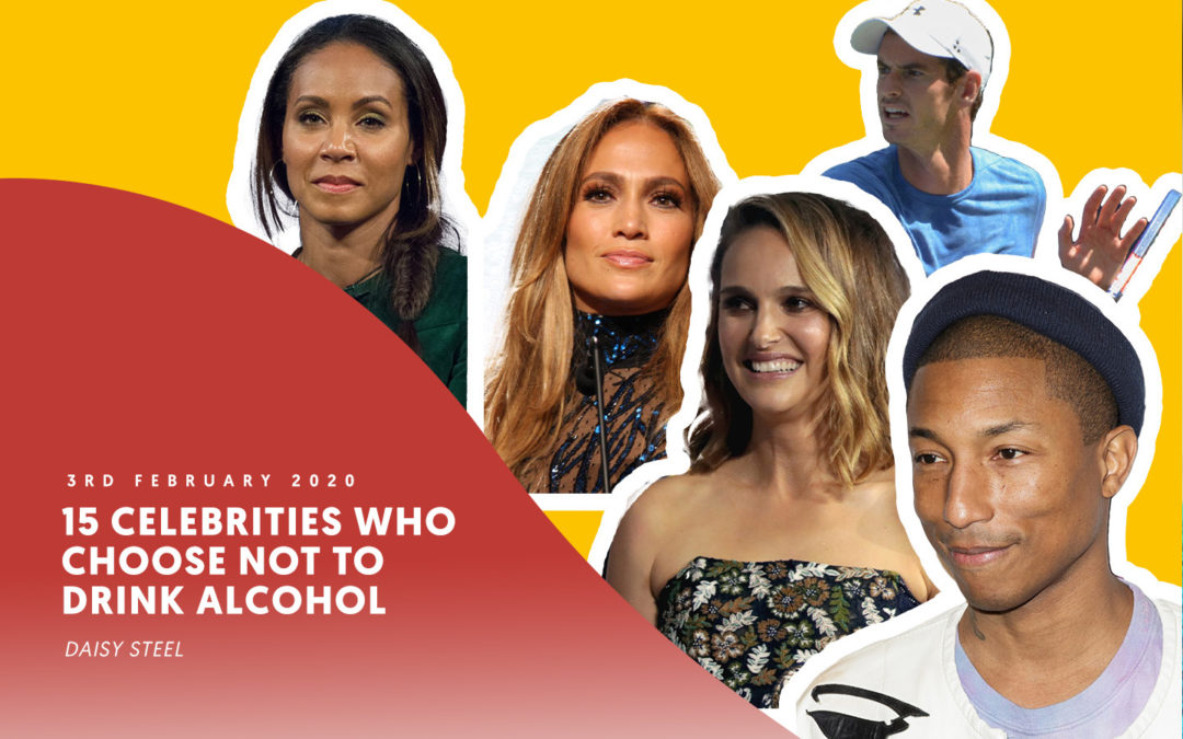 15 Celebrities who choose not to drink alcohol – by Daisy Steel