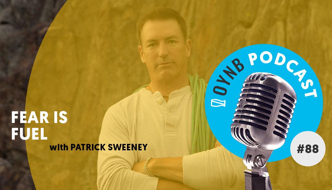 Fear is Fuel: Patrick Sweeney | OYNB 088
