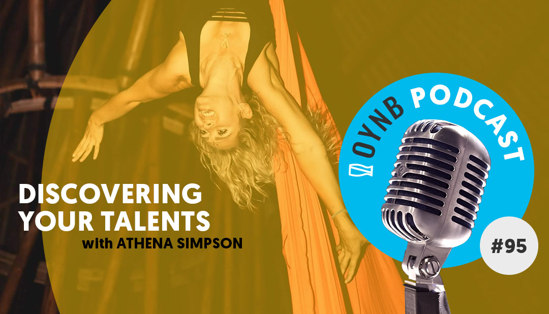 Discovering Your Talents: Athena Simpson | OYNB 095