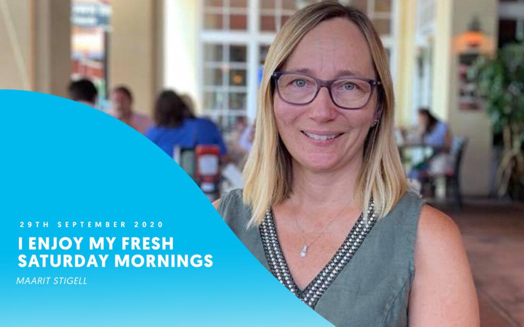 I enjoy my fresh Saturday mornings – Maarit Stigell