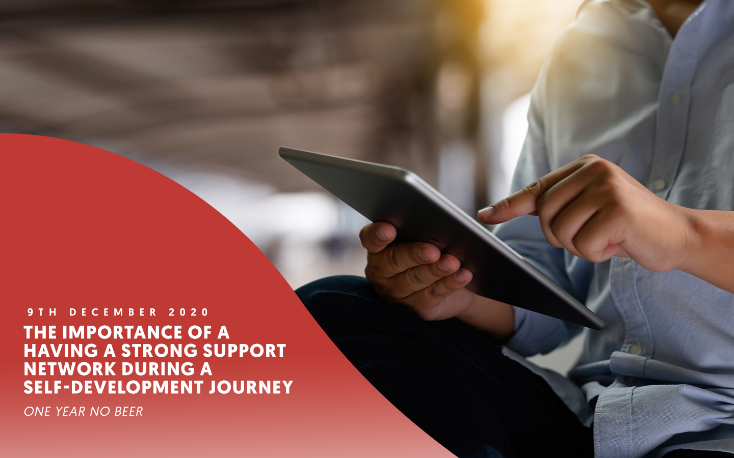 The importance of a having a strong support network during a self-development journey