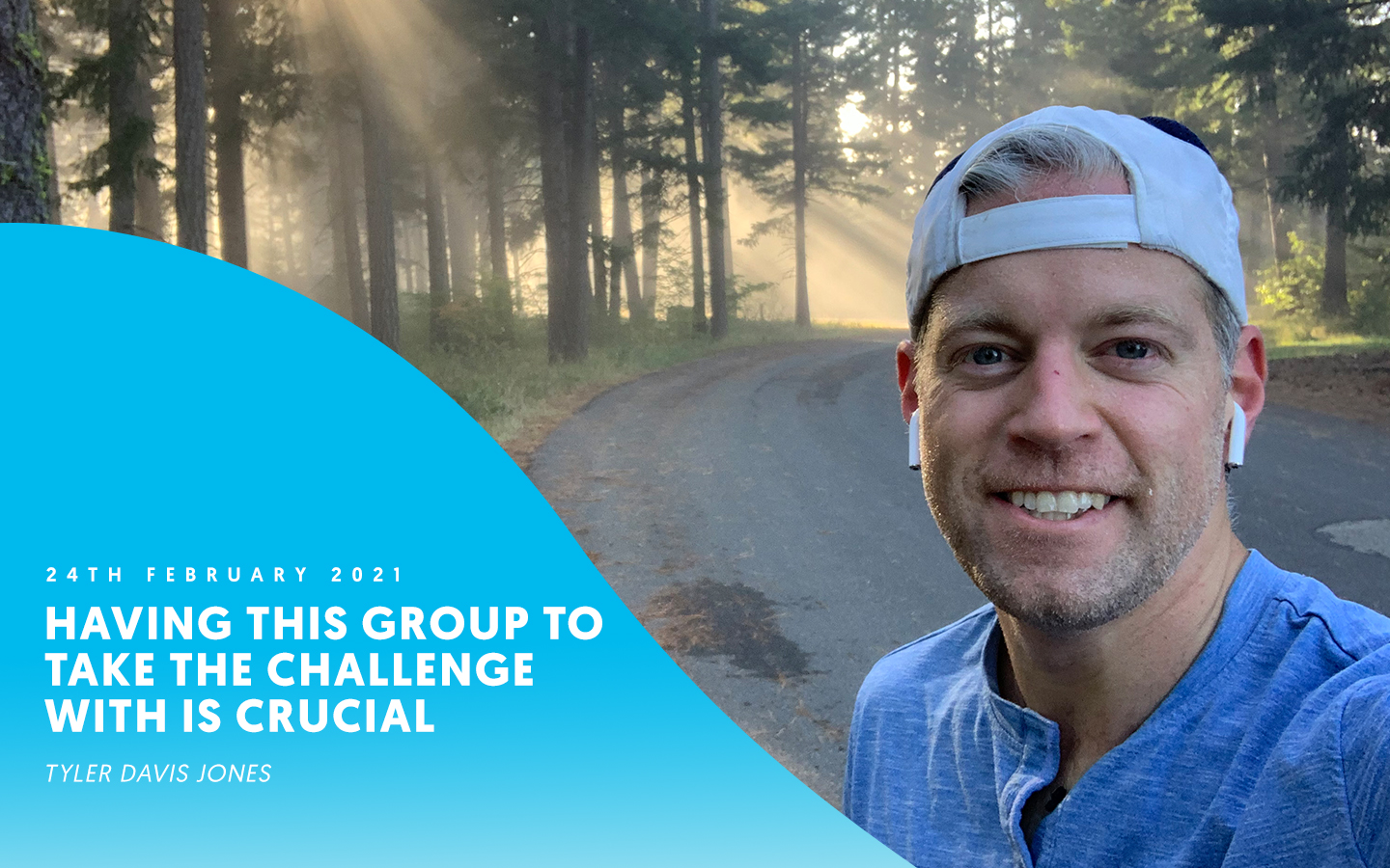 Having this group to take the challenge with is crucial – Tyler Davis Jones