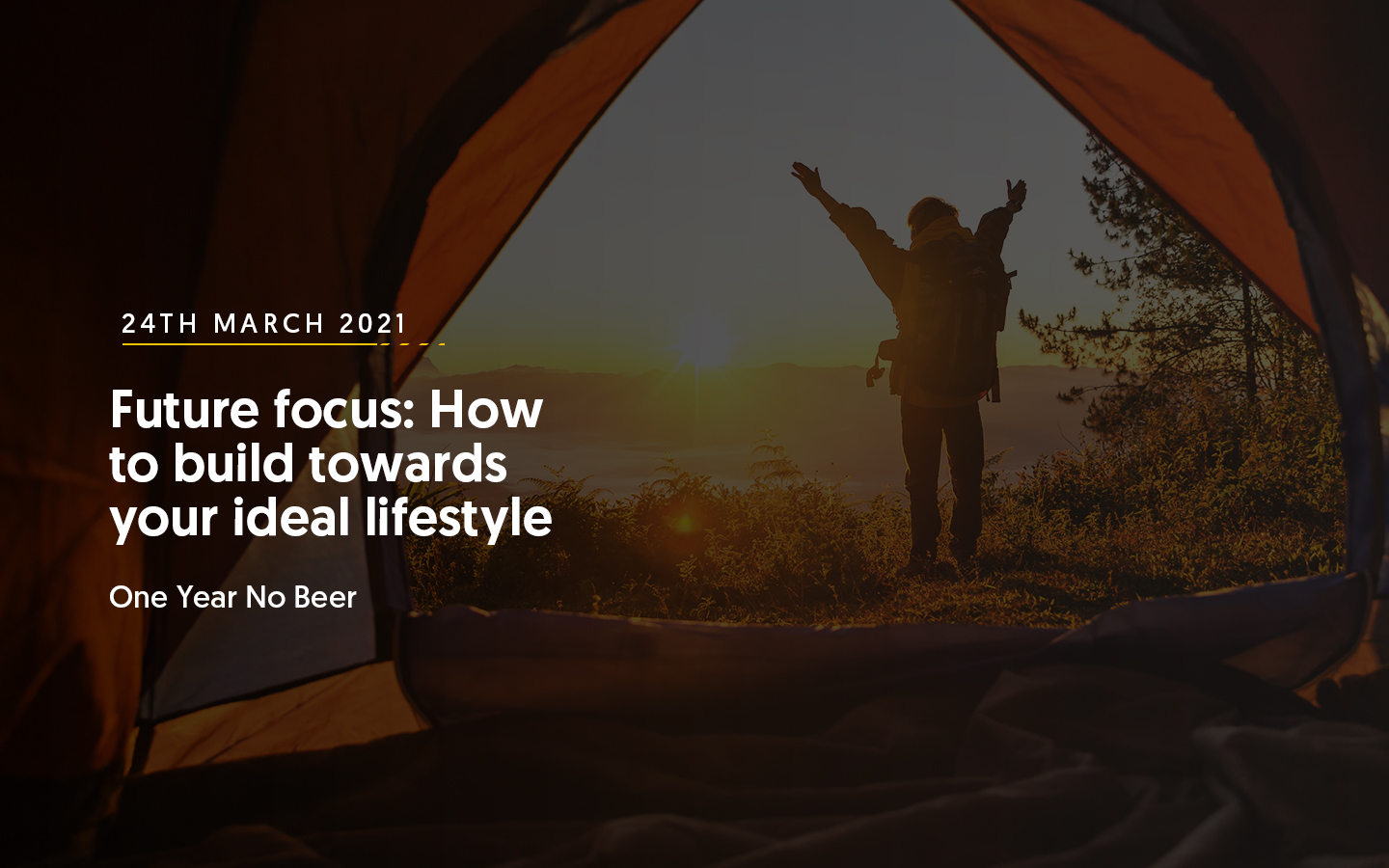 Future focus: How to build towards your ideal lifestyle