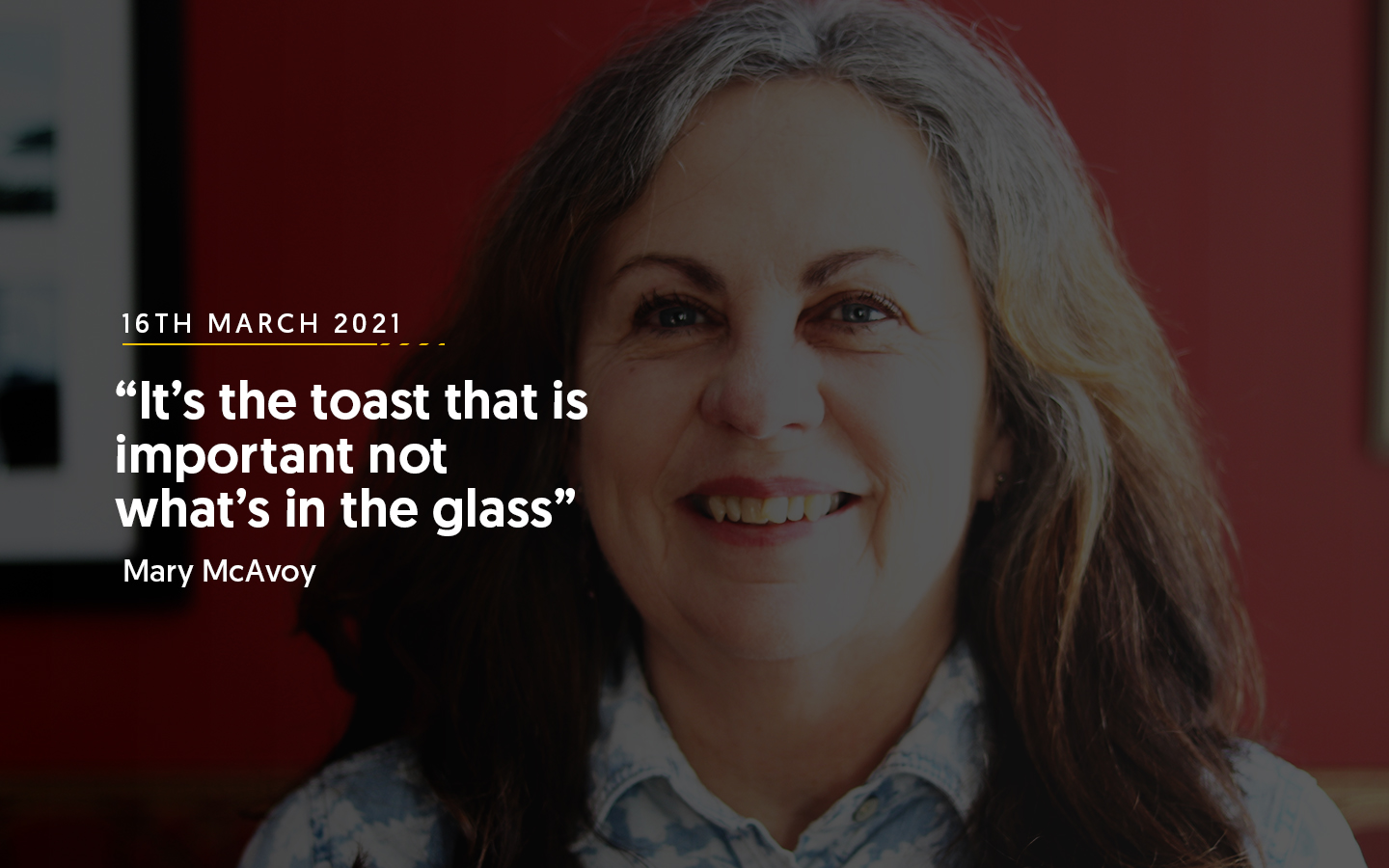 """""""It's the toast that is important not what's in the glass"""" – Mary McAvoy"""