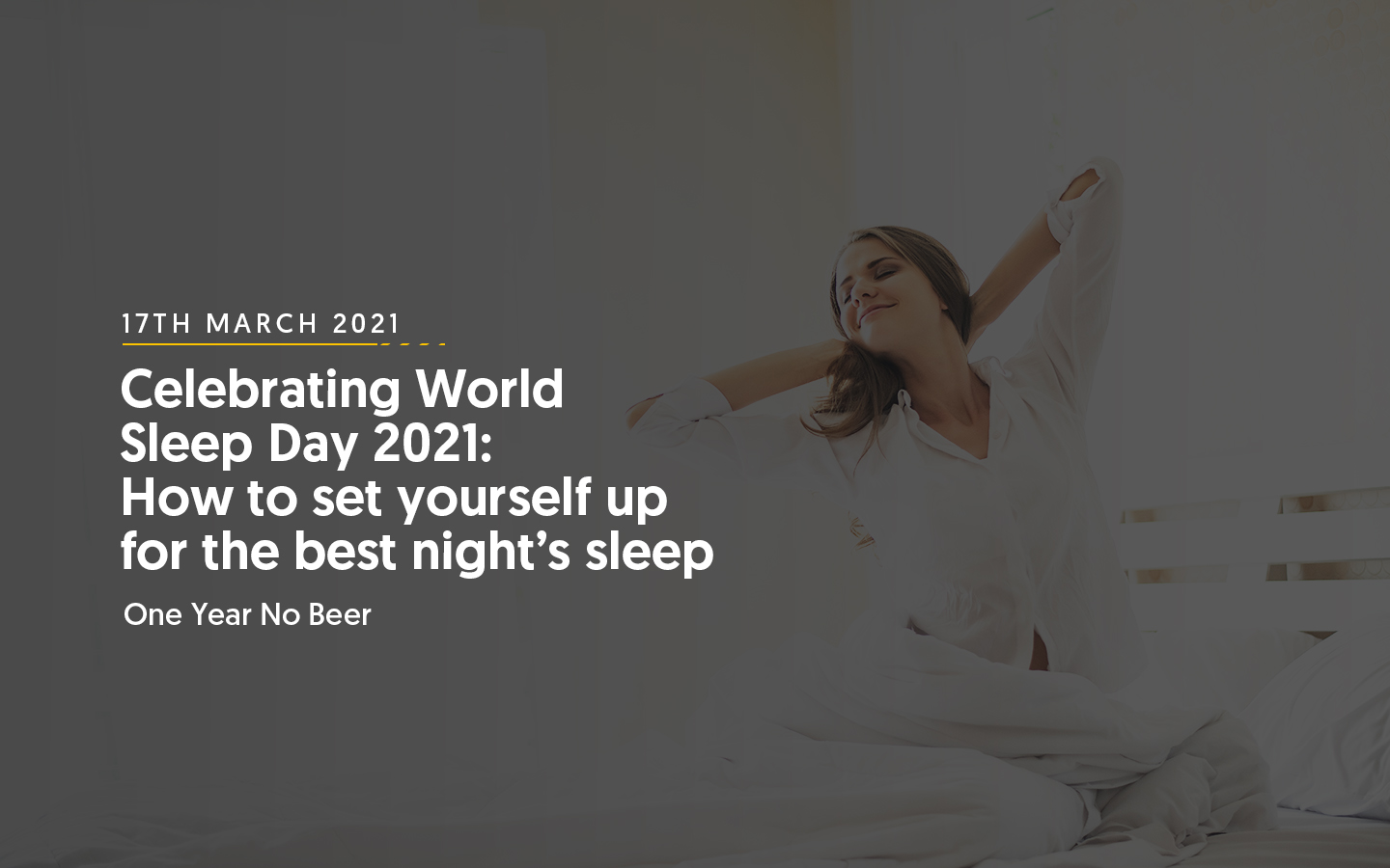 Celebrating World Sleep Day 2021: How to set yourself up for the best night's sleep